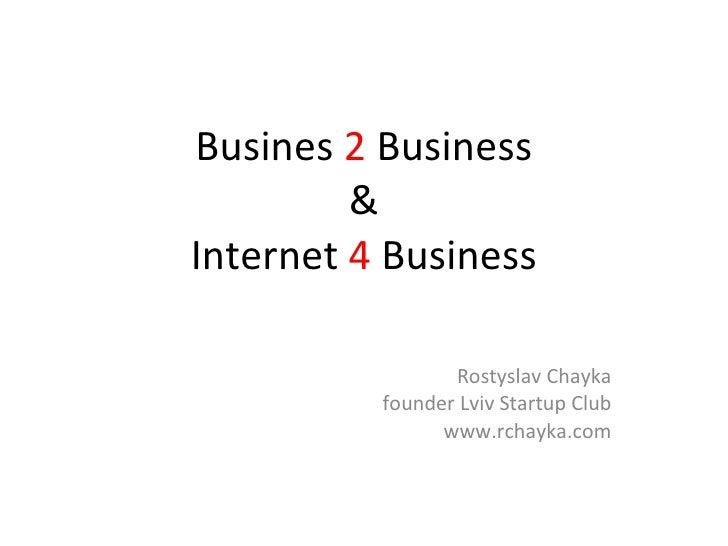 Busines  2  Business & Internet  4  Business Rostyslav Chayka founder Lviv Startup Club www.rchayka.com
