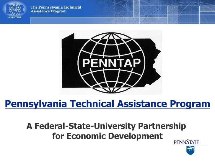 Pennsylvania Technical Assistance Program A Federal-State-University Partnership  for Economic Development