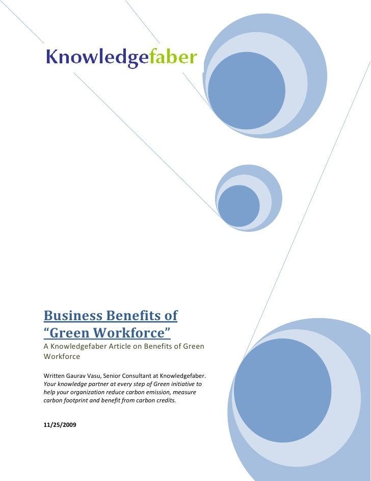 """Business Benefits of """"Green Workforce"""" A Knowledgefaber Article on Benefits of Green Workforce  Written Gaurav Vasu, Senio..."""