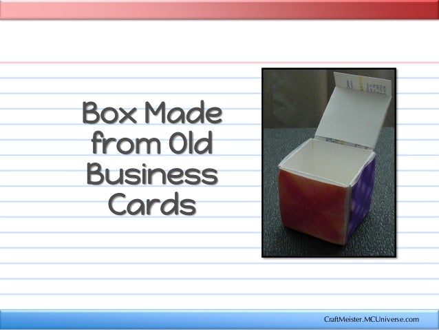 Recycle Outdated Business Cards and Make a Box