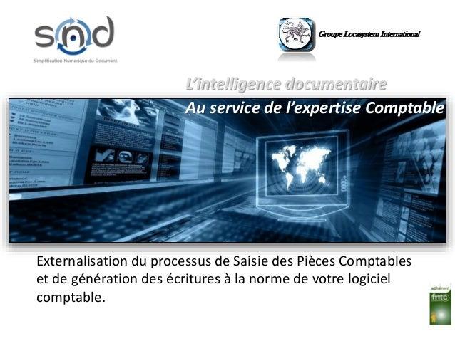 Groupe Locasystem International L'intelligence documentaire Au service de l'expertise Comptable Externalisation du process...
