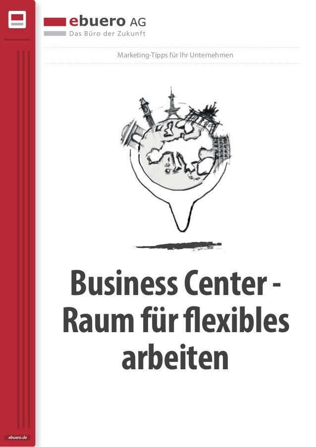 BusinessCenter- Raumfürflexibles arbeiten Marketing-Tipps für Ihr Unternehmen ebuero.de