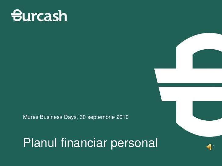 Mures Business Days, 30 septembrie 2010<br />Planulfinanciar personal<br />