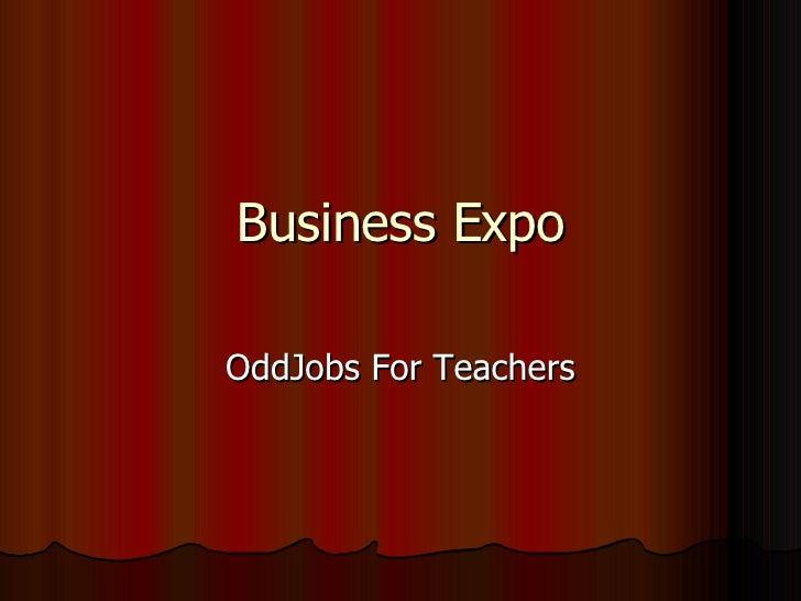 Business Expo OddJobs For Teachers
