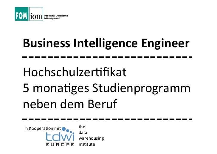 Business Intelligence EngineerHochschulzer+fikat5 mona+ges Studienprogramm neben dem Berufin Koopera+on mit   the ...