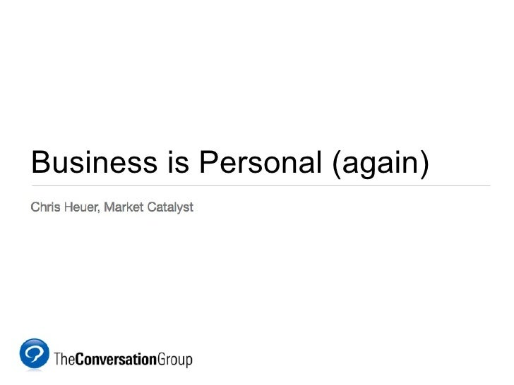 Business is Personal (again)