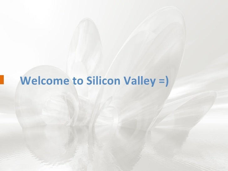 Welcome to Silicon Valley =)