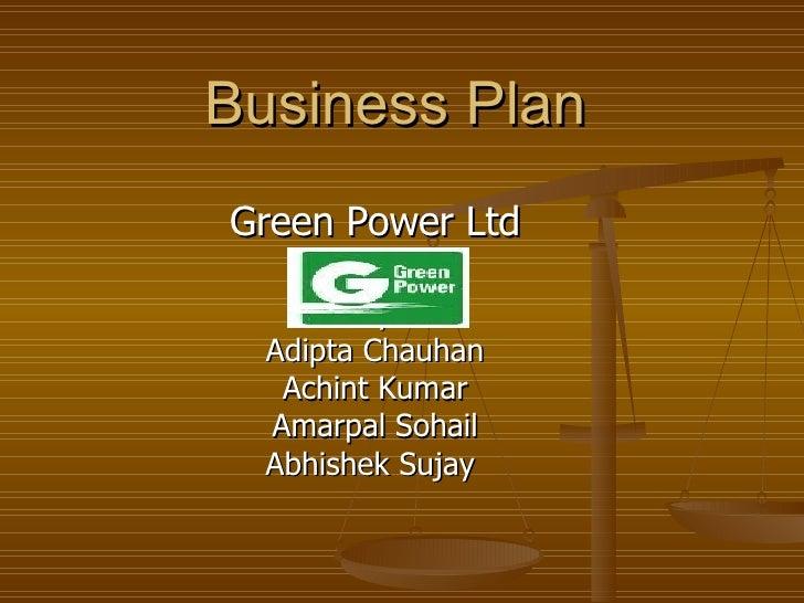 Business Plan Green Power Ltd By Adipta Chauhan Achint Kumar Amarpal Sohail Abhishek Sujay