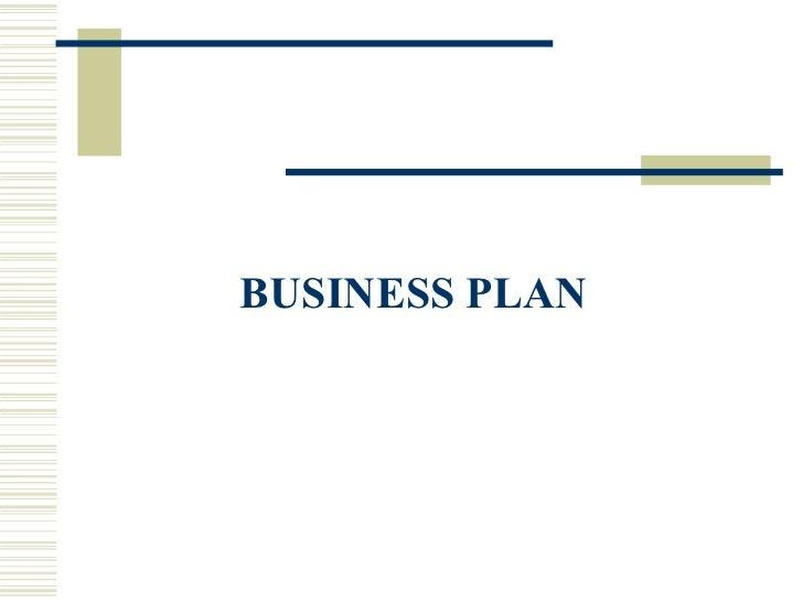 <ul><li>BUSINESS PLAN  </li></ul>