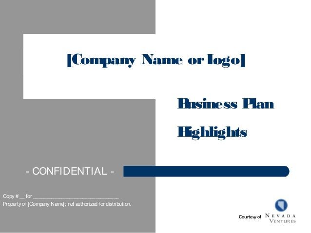 [Company Name orLogo]Business PlanHighlightsCopy # __ for _________________________________Property of [Company Name]; not...