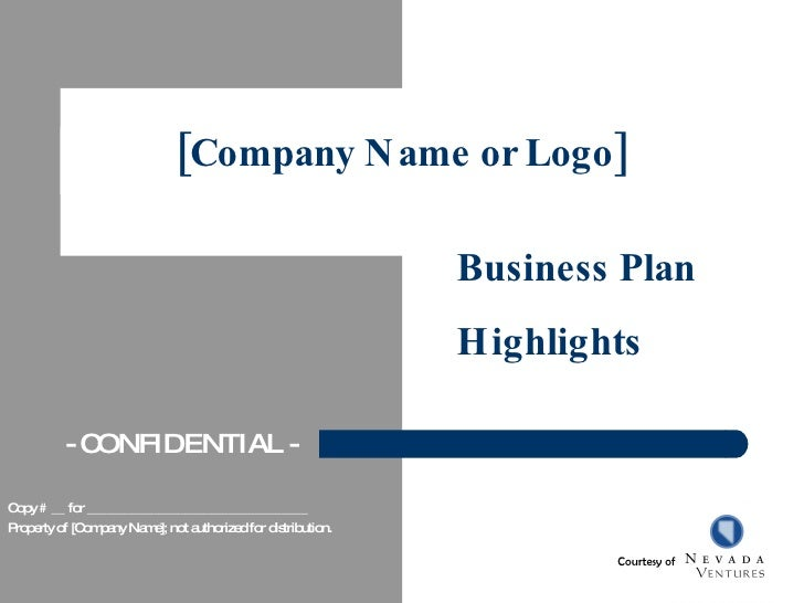 [Company Name or Logo] Business Plan  Highlights Copy # __ for _________________________________ Property of [Company Name...