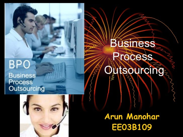 Business  Process  Outsourcing Arun Manohar EE03B109