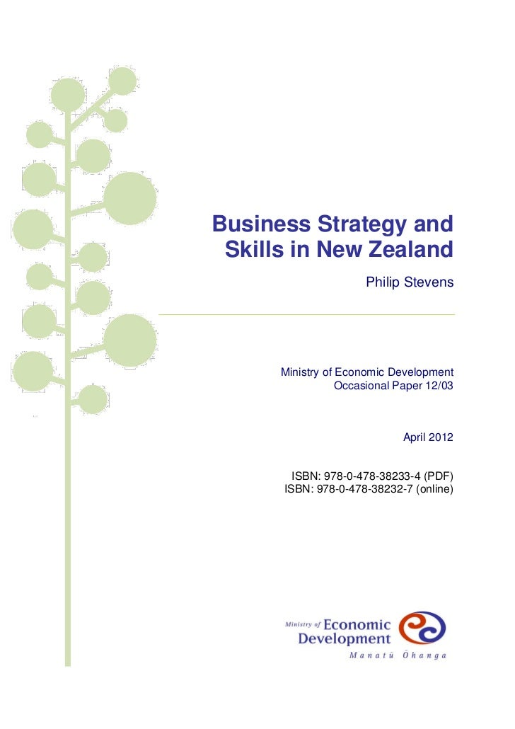Business Strategy and Skills in New Zealand                      Philip Stevens      Ministry of Economic Development     ...