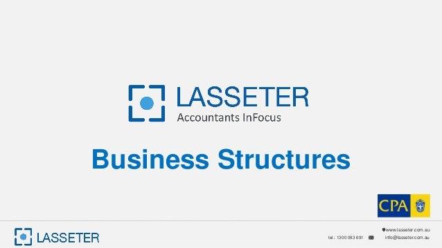 www.lasseter.com.au info@lasseter.com.autel.: 1300 083 691 Business Structures