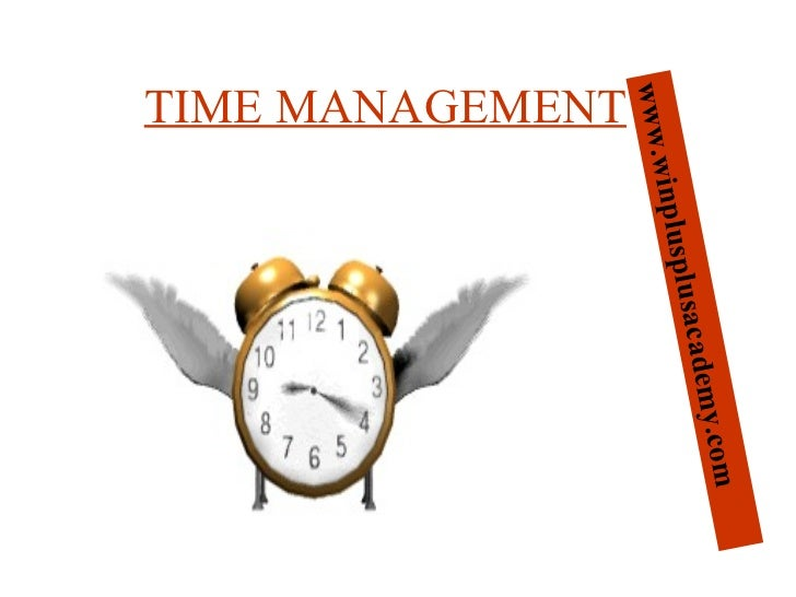 TIME MANAGEMENT   www.winplusplusacademy.com