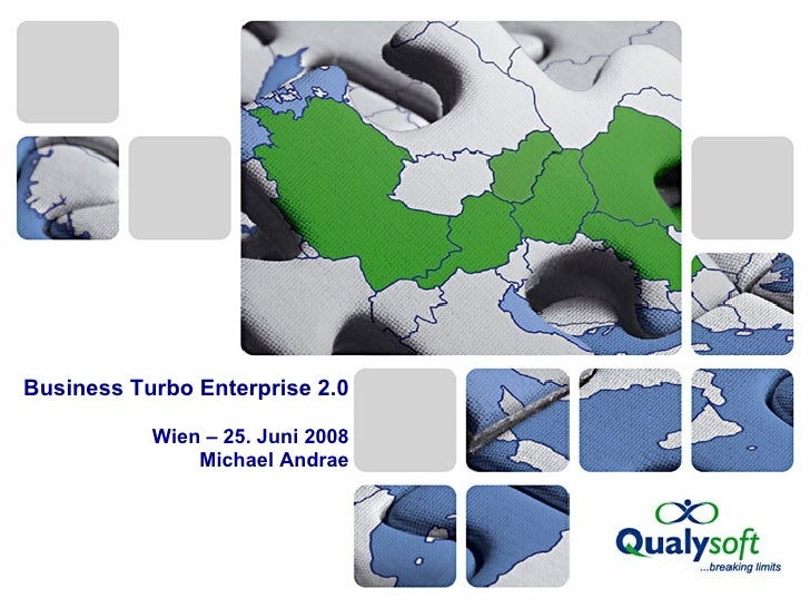 Business Turbo Enterprise 2.0 Wien – 25. Juni 2008 Michael Andrae