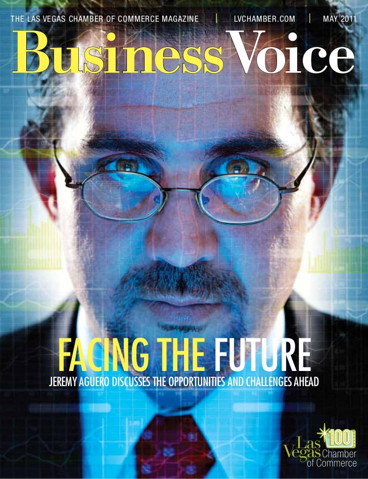 THE LAS VEGAS CHAMBER OF COMMERCE MAGAZINE        LVCHAMBER.COM          MAY 2011BusinessVoice          FACING THE FUTURE ...