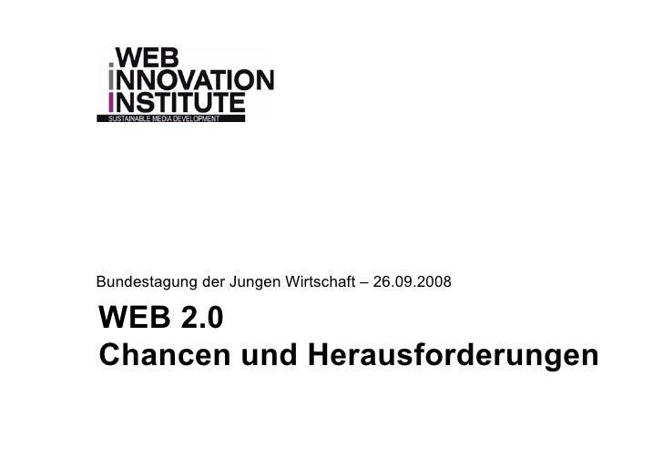 Bundestagung der Jungen Wirtschaft – 26.09.2008  WEB 2.0 Chancen und Herausforderungen