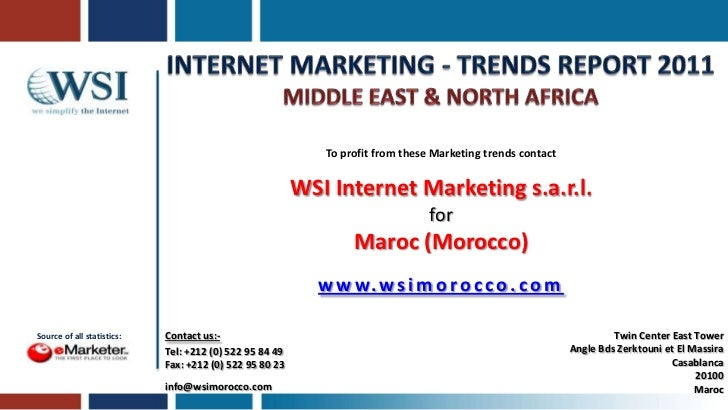 Internet Marketing - Trends Report 2011<br />Middle East & NOrth AFRICA<br />To profit from these Marketing trends contact...