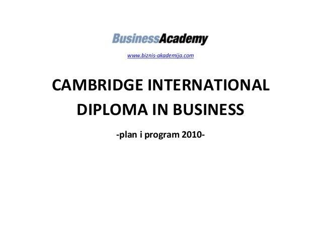 www.biznis-akademija.com CAMBRIDGE INTERNATIONAL DIPLOMA IN BUSINESS -plan i program 2010-