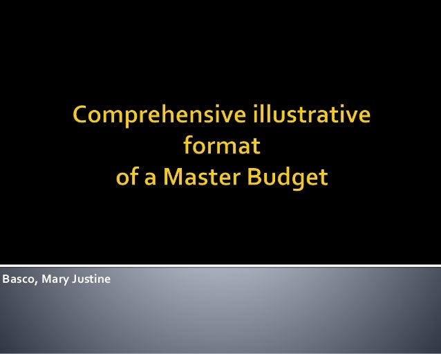Business accounting (Comprehensive illustrative format of a Master Budget)