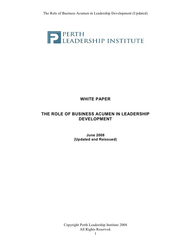 The Role of Business Acumen in Leadership Development (Updated)                           WHITE PAPER   THE ROLE OF BUSINE...