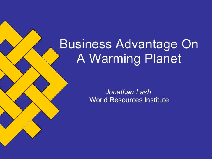Business Advantage On A Warming Planet Jonathan Lash   World Resources Institute