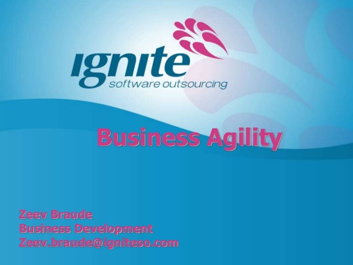Business AgilityZeev BraudeBusiness DevelopmentZeev.braude@igniteso.com