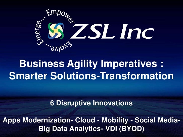 Business Agility Imperatives : Smarter Solutions-Transformation <br />6 Disruptive Innovations<br />Apps Modernization- Cl...
