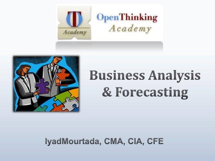 Business Analysis & Forecasting<br />IyadMourtada, CMA, CIA, CFE<br />