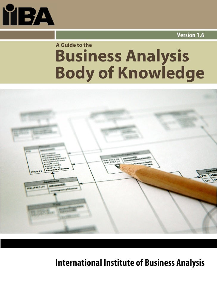 Version 1.6 A Guide to the  Business Analysis Body of Knowledge     International Institute of Business Analysis