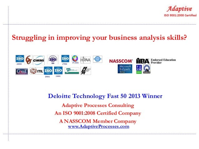 Struggling in improving your business analysis skills?  Deloitte Technology Fast 50 2013 Winner Adaptive Processes Consult...