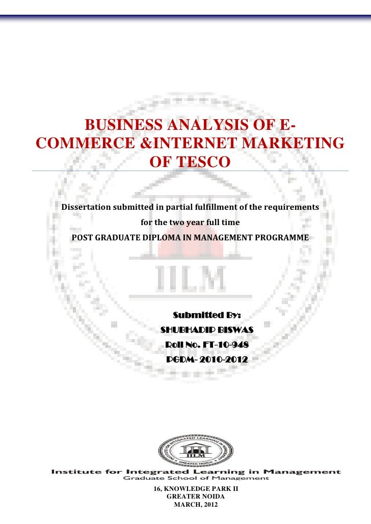 BUSINESS ANALYSIS OF E-COMMERCE &INTERNET MARKETING          OF TESCO  Dissertation submitted in partial fulfillment of th...