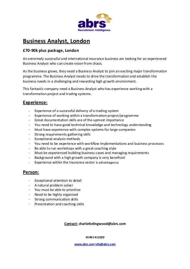 Business Analyst, London £70-90k plus package, London An extremely successful and international insurance business are loo...