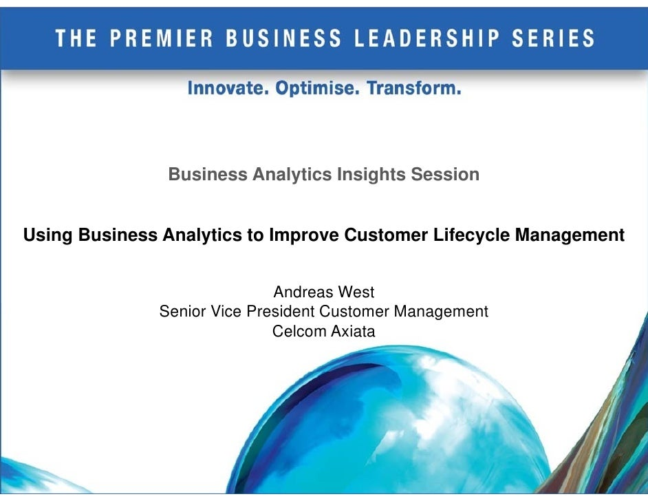 Business Analytics Insights Session   Using Business Analytics to Improve Customer Lifecycle Management                   ...