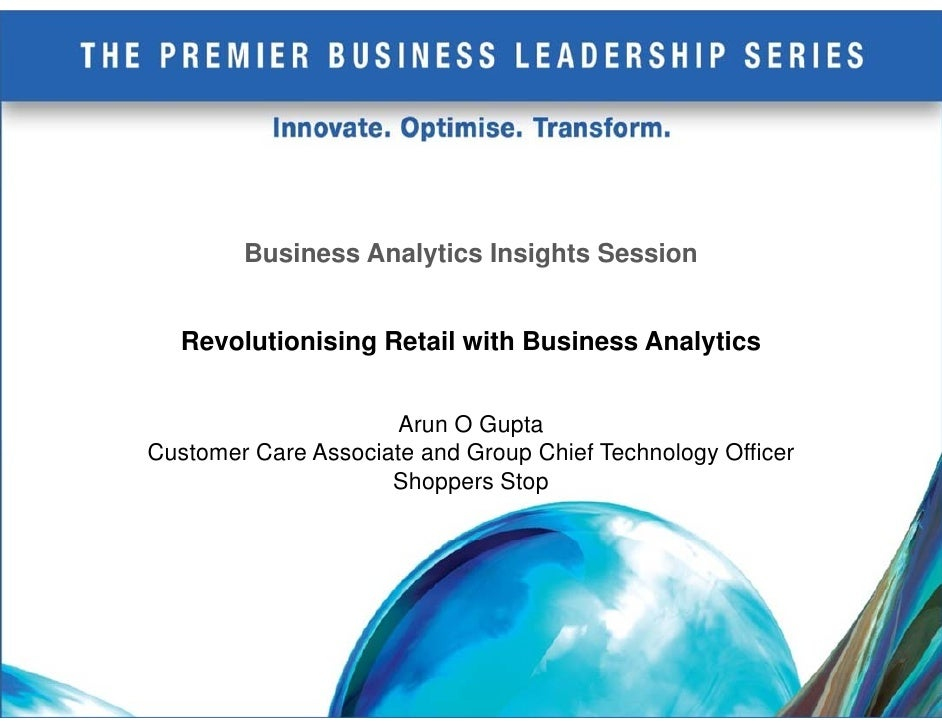 Business Analytics Insights Session     Revolutionising Retail with Business Analytics                         Arun O Gupt...