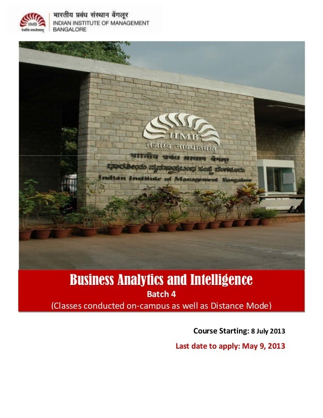 Course Starting: 8 July 2013Last date to apply: May 9, 2013Business Analytics and IntelligenceBatch 4(Classes conducted on...