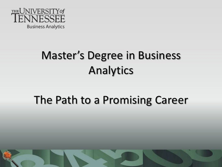 Master's Degree in Business          AnalyticsThe Path to a Promising Career