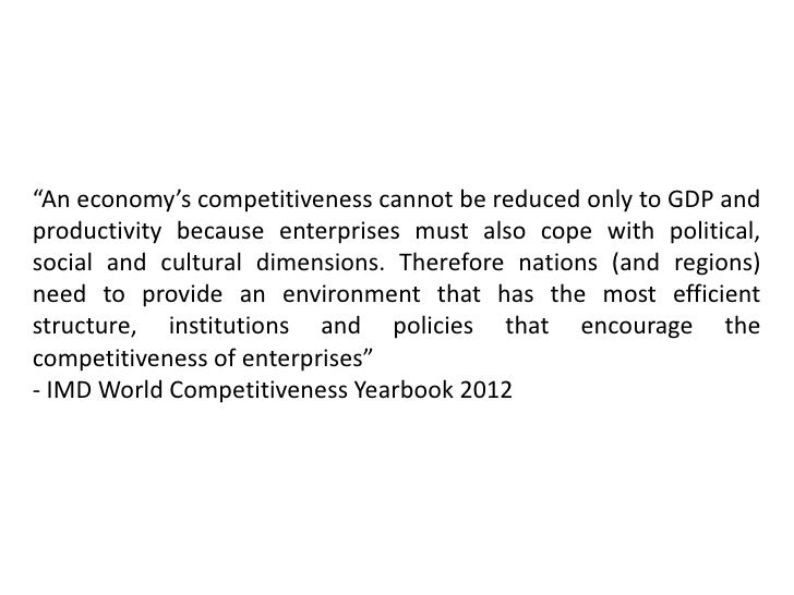 """""""An economy's competitiveness cannot be reduced only to GDP andproductivity because enterprises must also cope with politi..."""
