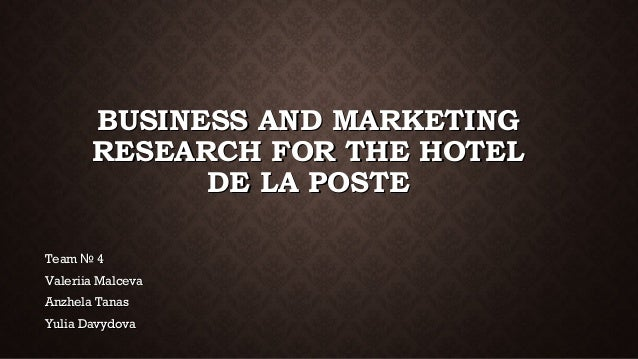 Hotel De La Poste: Business and marketing research project