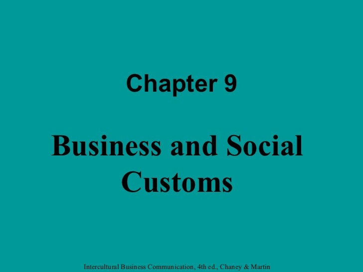 Chapter 9Business and Social     Customs  Intercultural Business Communication, 4th ed., Chaney & Martin