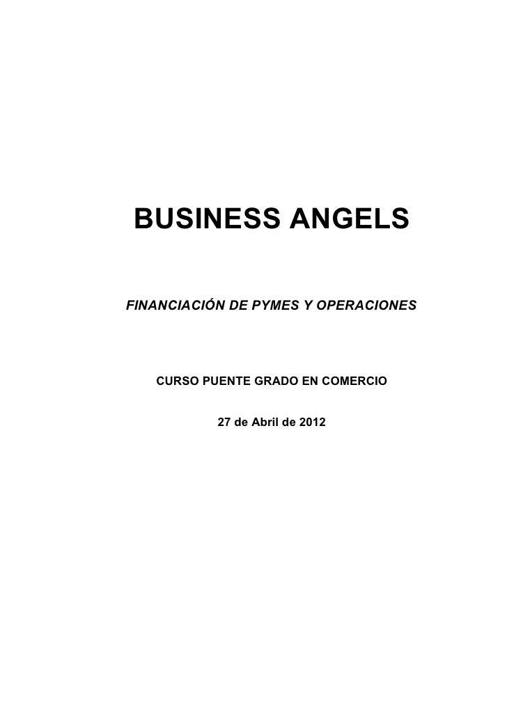 BUSINESS ANGELSFINANCIACIÓN DE PYMES Y OPERACIONES   CURSO PUENTE GRADO EN COMERCIO           27 de Abril de 2012
