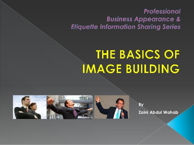 Business appearance & professional etiquette- basics of image building