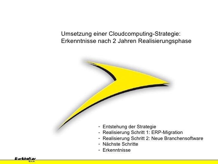 Umsetzung einer Cloudcomputing-Strategie: Erkenntnisse nach 2 Jahren Realisierungsphase <ul><li>Entstehung der Strategie <...