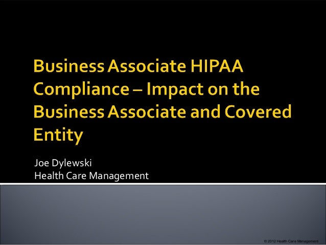 Business Associate HIPAA Compliance   Impact on the Business Associate and Covered Entities