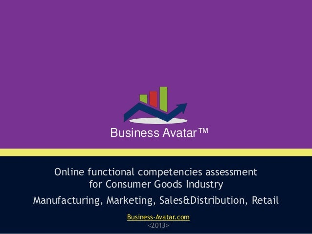 Online functional competencies assessment for Consumer Goods Industry Business Avatar™ Manufacturing, Marketing, Sales&Dis...