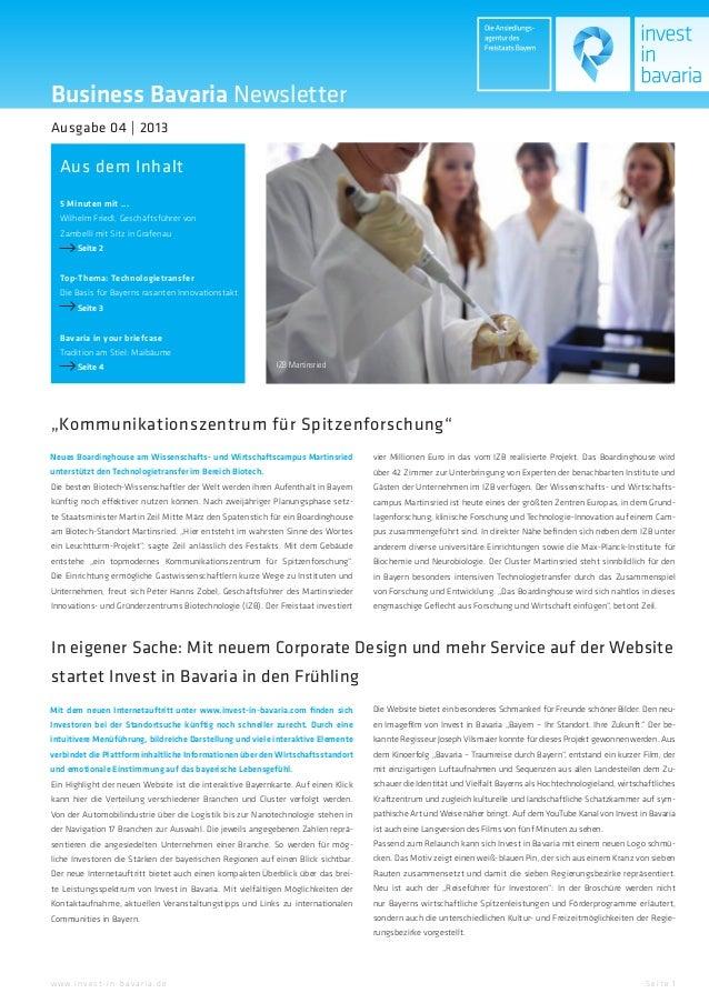Business Bavaria NewsletterAusgabe 04 | 2013   Aus dem Inhalt   5 Minuten mit ...   Wilhelm Friedl, Geschäftsführer von   ...