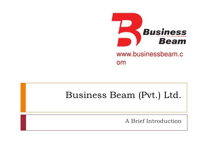 Business Beam (Pvt.) Ltd.<br />A Brief Introduction<br />