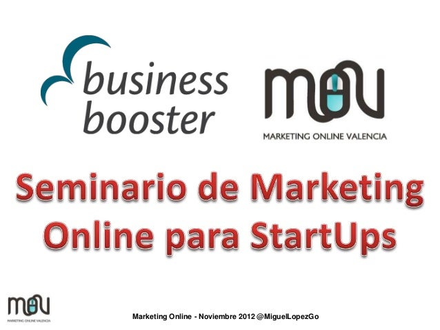 Marketing Online - Noviembre 2012 @MiguelLopezGo