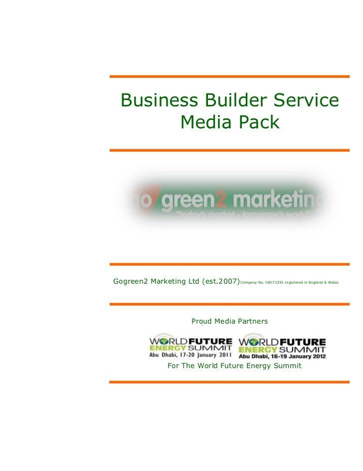 Business Builder Service        Media PackGogreen2 Marketing Ltd (est.2007)Company No. 06071391 registered in England & Wa...